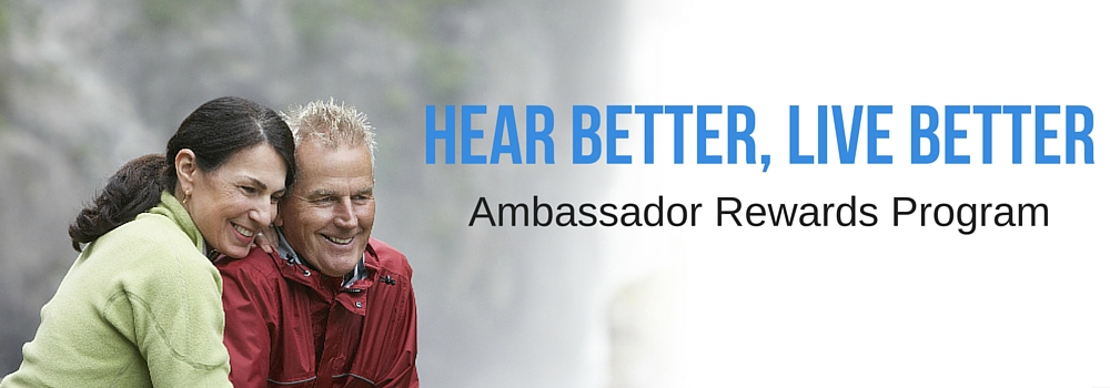 Hear better live better ambassador rewards program at Long Island Audiology